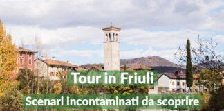 Tour Friuli Venezia Giulia