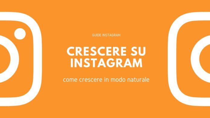 Come crescere su Instagram in modo naturale