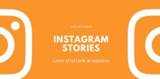 Instagram Stories come sfruttarle al massimo
